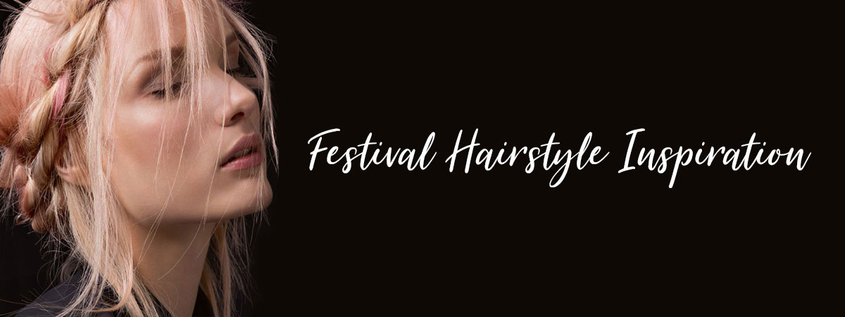 Festival Hairstyle Inspiration Hertford Hair Salon